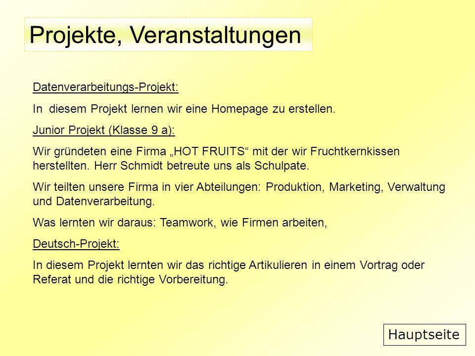 Projekte, Veranstaltungen Hauptseite Datenverarbeitungs-Projekt: In diesem Projekt lernen wir eine Homepage zu erstellen.