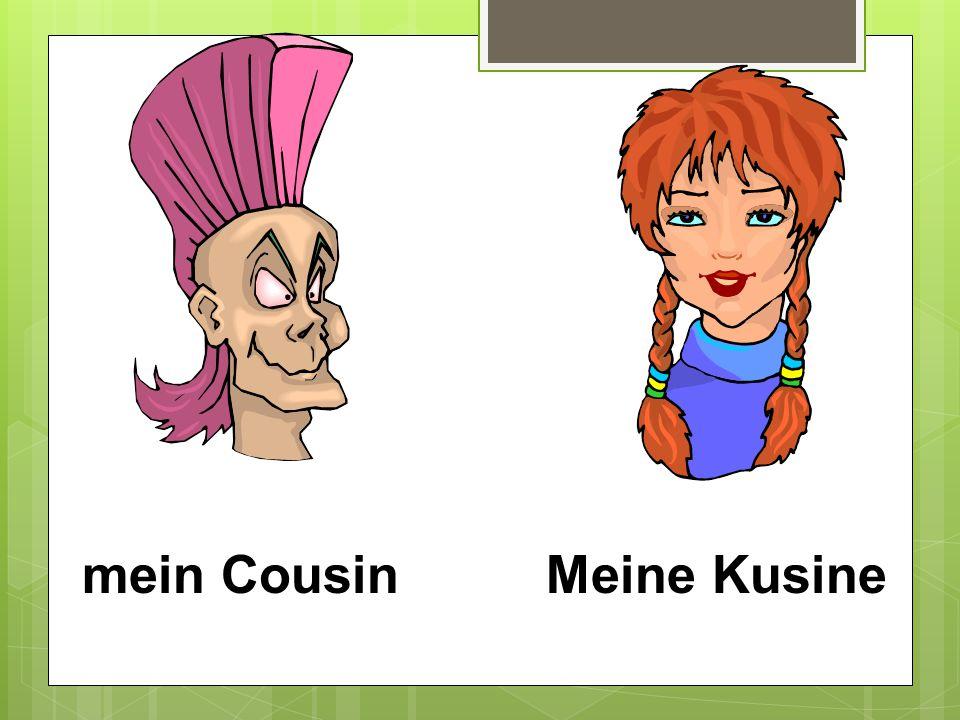 mein CousinMeine Kusine
