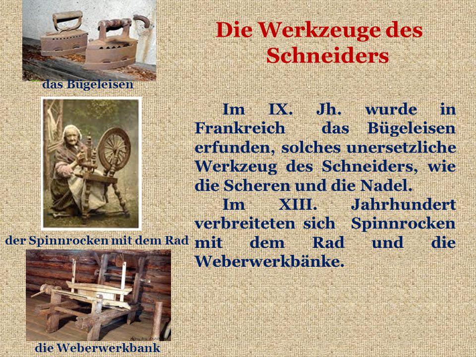 Die Werkzeuge des Schneiders Im IX. Jh.