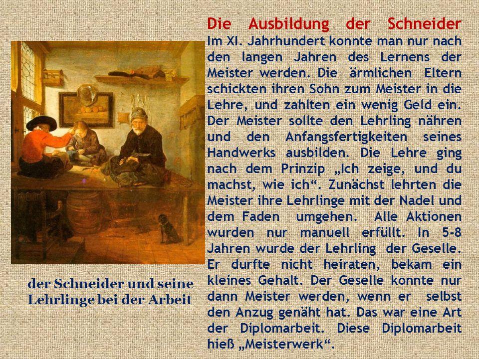 Die Ausbildung der Schneider Im XI.