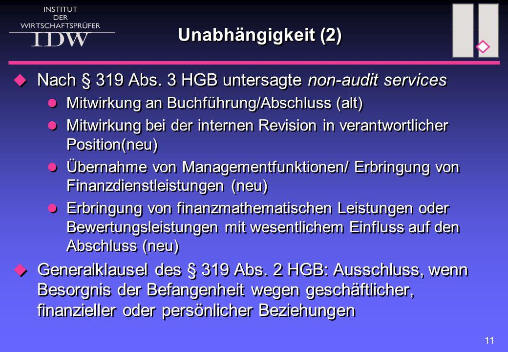 11 Unabhängigkeit (2)  Nach § 319 Abs.