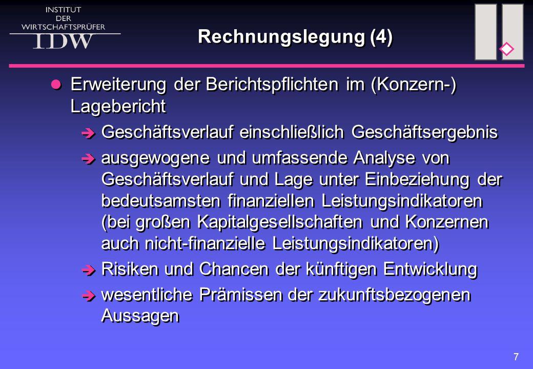 8 Rechnungslegung (5)  Anpassung des HGB an die zwingenden Vorgaben der Fair-Value-Richtlinie Berichterstattung im Anhang bzw.