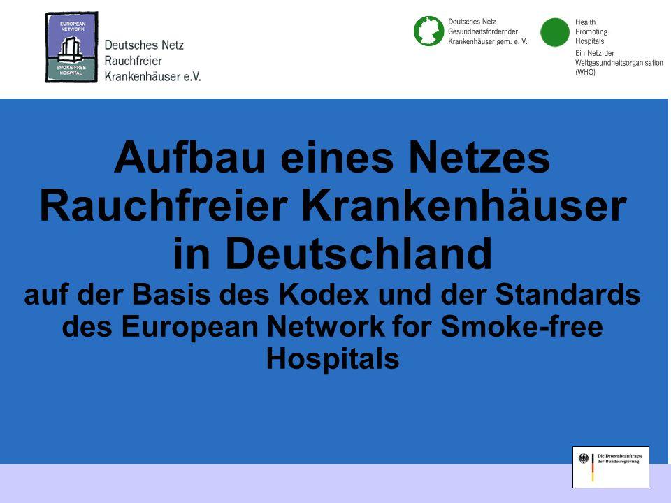 1 Aufbau eines Netzes Rauchfreier Krankenhäuser in Deutschland auf der Basis des Kodex und der Standards des European Network for Smoke-free Hospitals