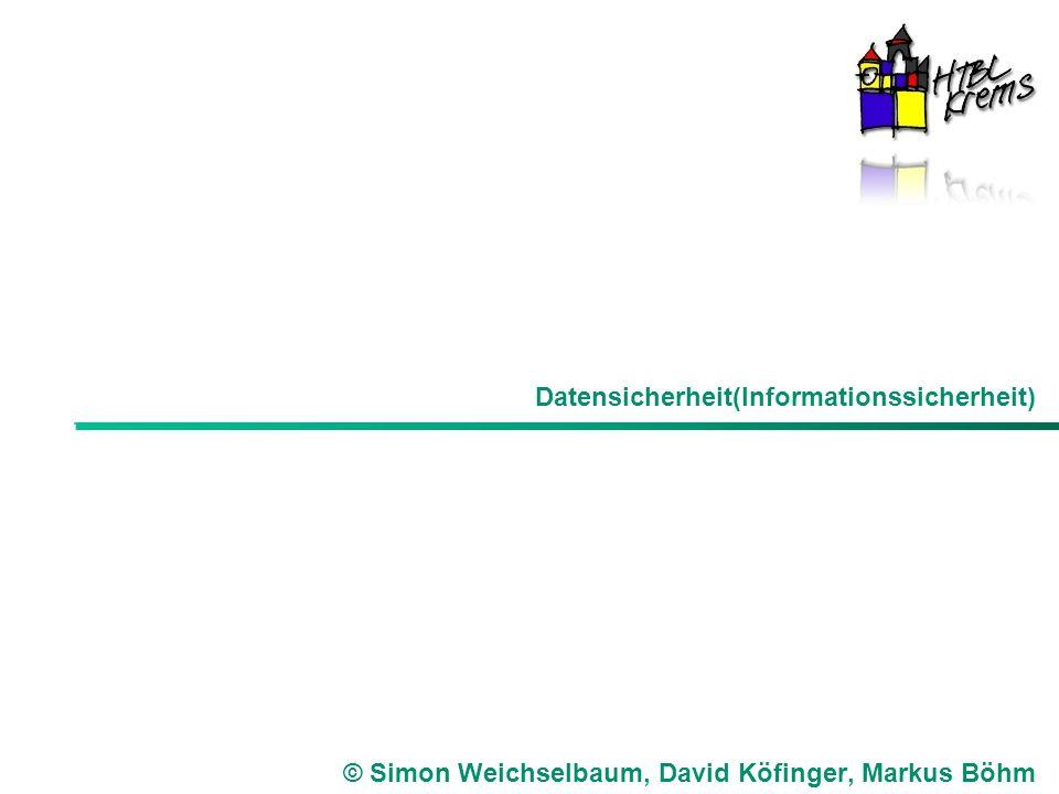 Konsistenz, Replikation und Fehlertoleranz Datensicherheit(Informationssicherheit) © Simon Weichselbaum, David Köfinger, Markus Böhm