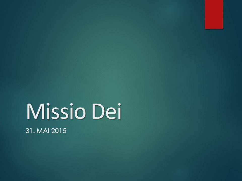 Missio Dei 31. MAI 2015
