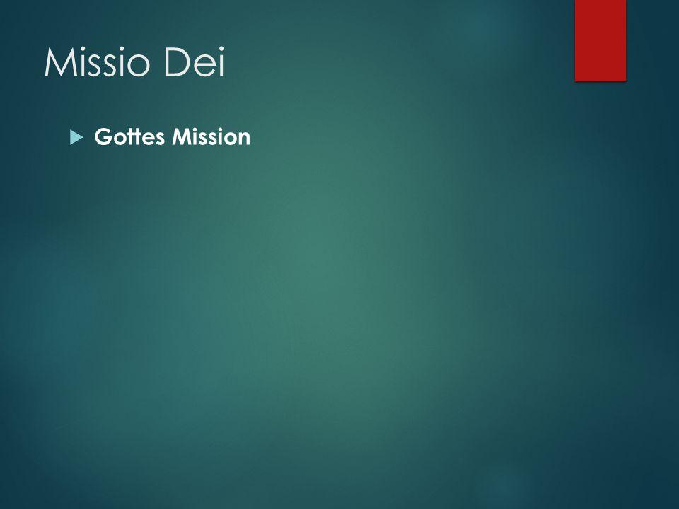 Missio Dei  Gottes Mission