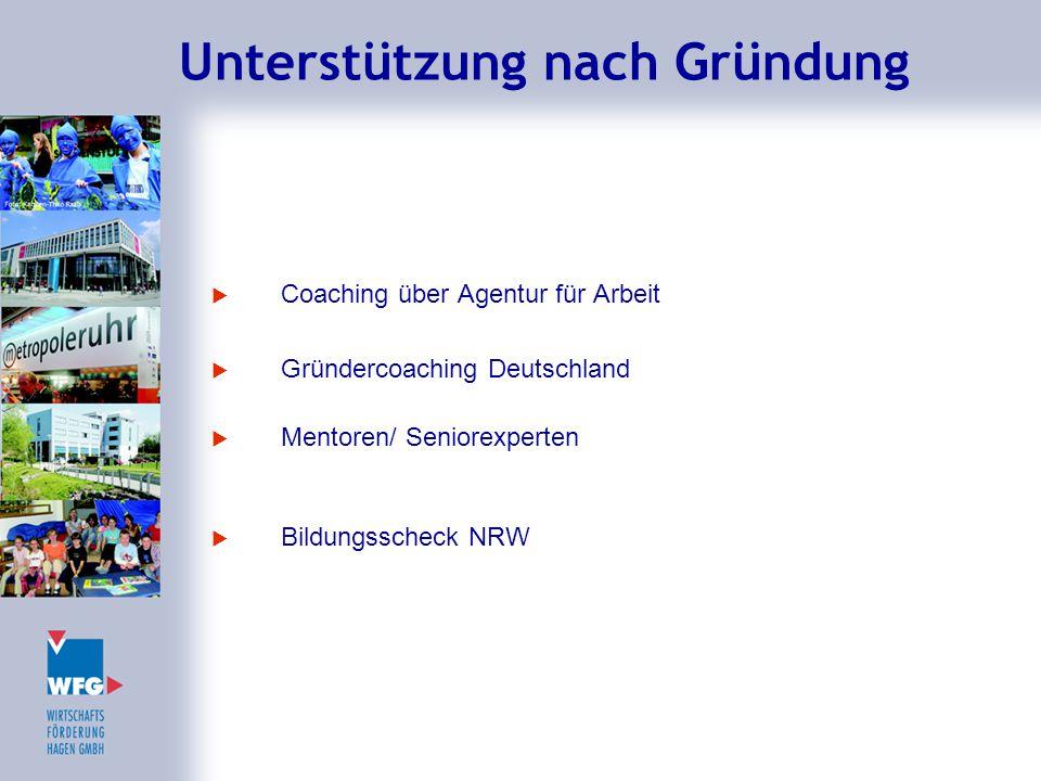 Unterstützung nach Gründung  Coaching über Agentur für Arbeit  Gründercoaching Deutschland  Mentoren/ Seniorexperten  Bildungsscheck NRW