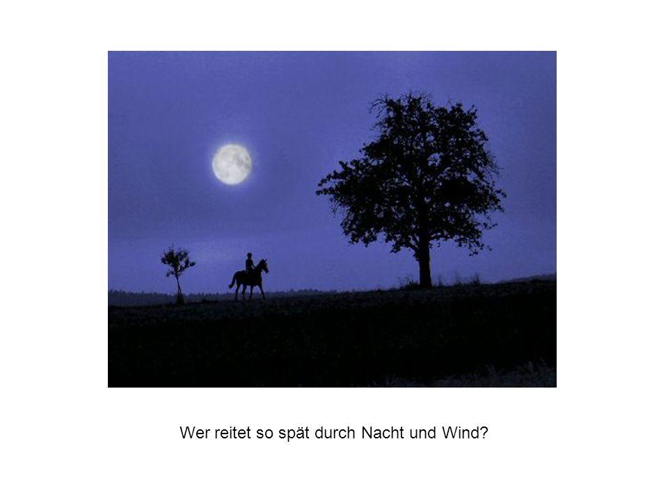 Wer reitet so spät durch Nacht und Wind?