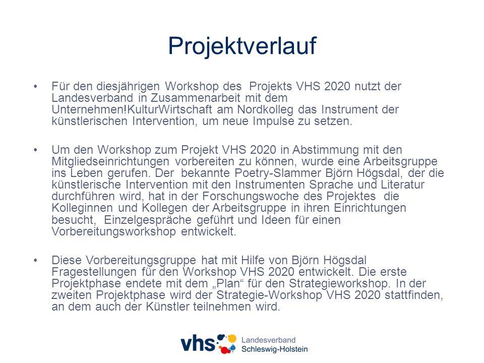 Projektverlauf Für den diesjährigen Workshop des Projekts VHS 2020 nutzt der Landesverband in Zusammenarbeit mit dem Unternehmen!KulturWirtschaft am Nordkolleg das Instrument der künstlerischen Intervention, um neue Impulse zu setzen.