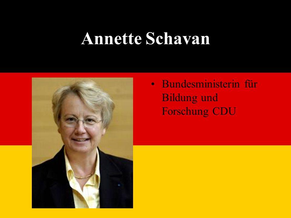 Annette Schavan Bundesministerin für Bildung und Forschung CDU