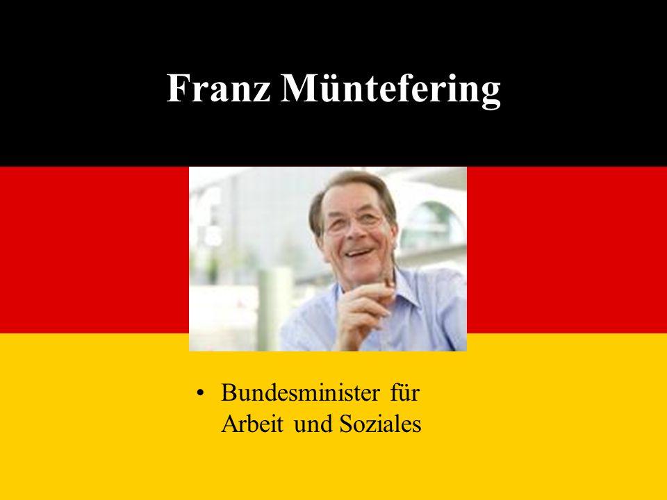 Franz Müntefering Bundesminister für Arbeit und Soziales