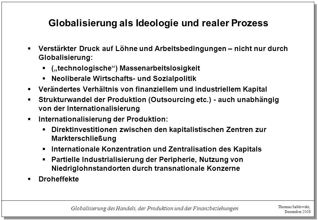 Thomas Sablowski, Dezember 2008 Globalisierung des Handels, der Produktion und der Finanzbeziehungen Leistungsbilanzen ausgewählter Länder(gruppen) 1999 (in Mrd.