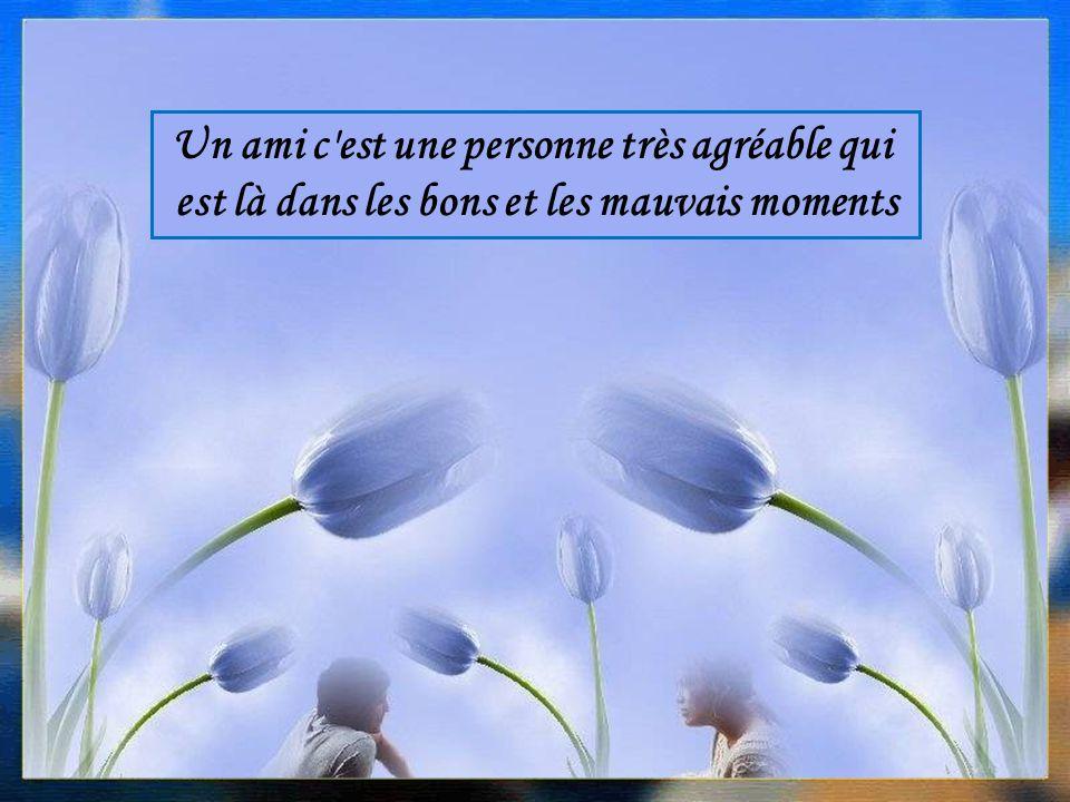 Ein Freund ist ein sehr lieber Mensch der zu Dir hält in guten und in schlechten Zeiten.
