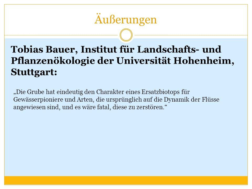 """Äußerungen Tobias Bauer, Institut für Landschafts- und Pflanzenökologie der Universität Hohenheim, Stuttgart: """"Die Grube hat eindeutig den Charakter e"""