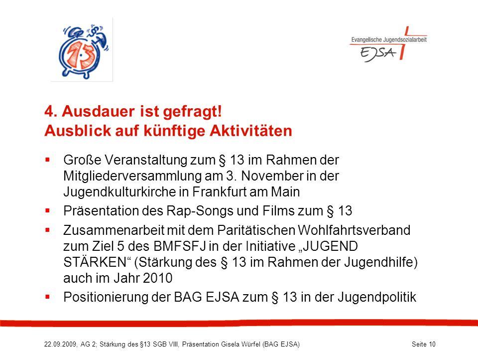 22.09.2009, AG 2; Stärkung des §13 SGB VIII, Präsentation Gisela Würfel (BAG EJSA) Seite 10 4.