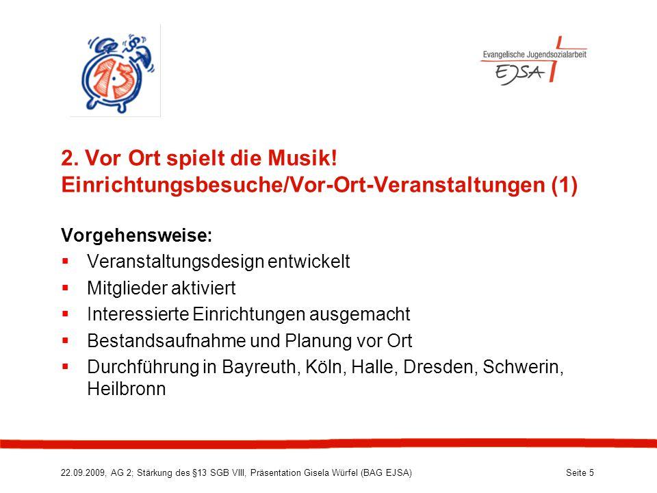 22.09.2009, AG 2; Stärkung des §13 SGB VIII, Präsentation Gisela Würfel (BAG EJSA) Seite 5 2.