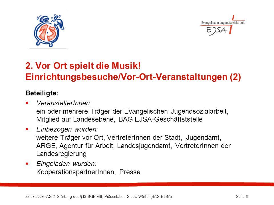 22.09.2009, AG 2; Stärkung des §13 SGB VIII, Präsentation Gisela Würfel (BAG EJSA) Seite 6 2.