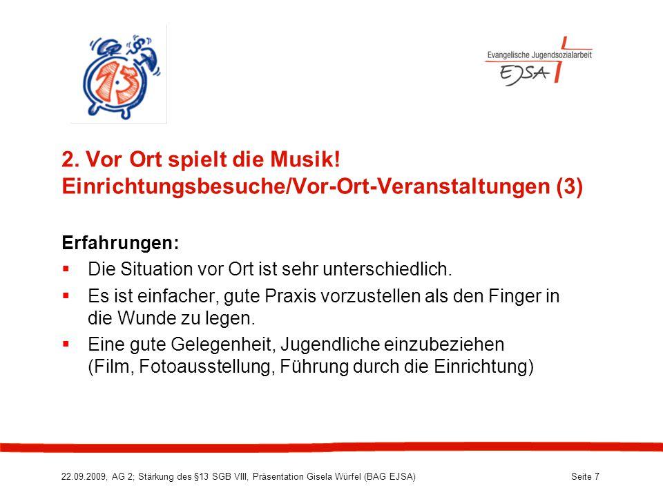 22.09.2009, AG 2; Stärkung des §13 SGB VIII, Präsentation Gisela Würfel (BAG EJSA) Seite 7 2.