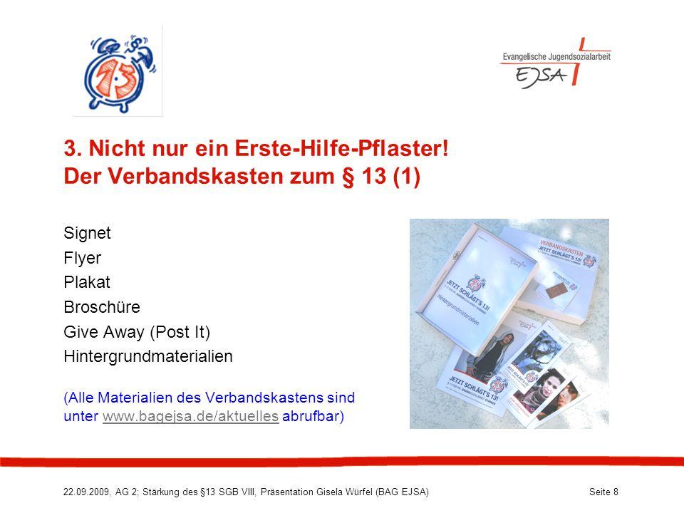 22.09.2009, AG 2; Stärkung des §13 SGB VIII, Präsentation Gisela Würfel (BAG EJSA) Seite 8 3.