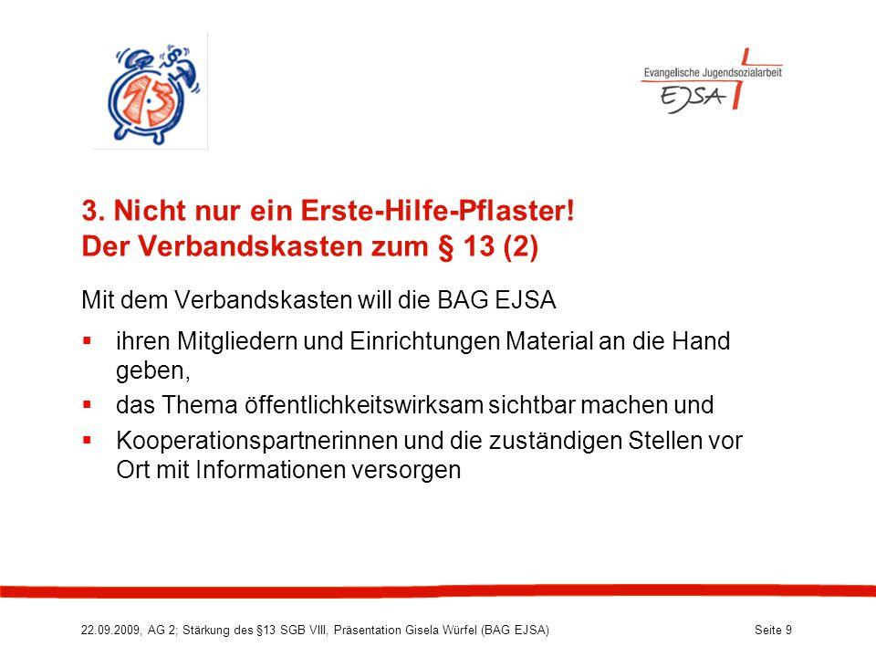 22.09.2009, AG 2; Stärkung des §13 SGB VIII, Präsentation Gisela Würfel (BAG EJSA) Seite 9 3.