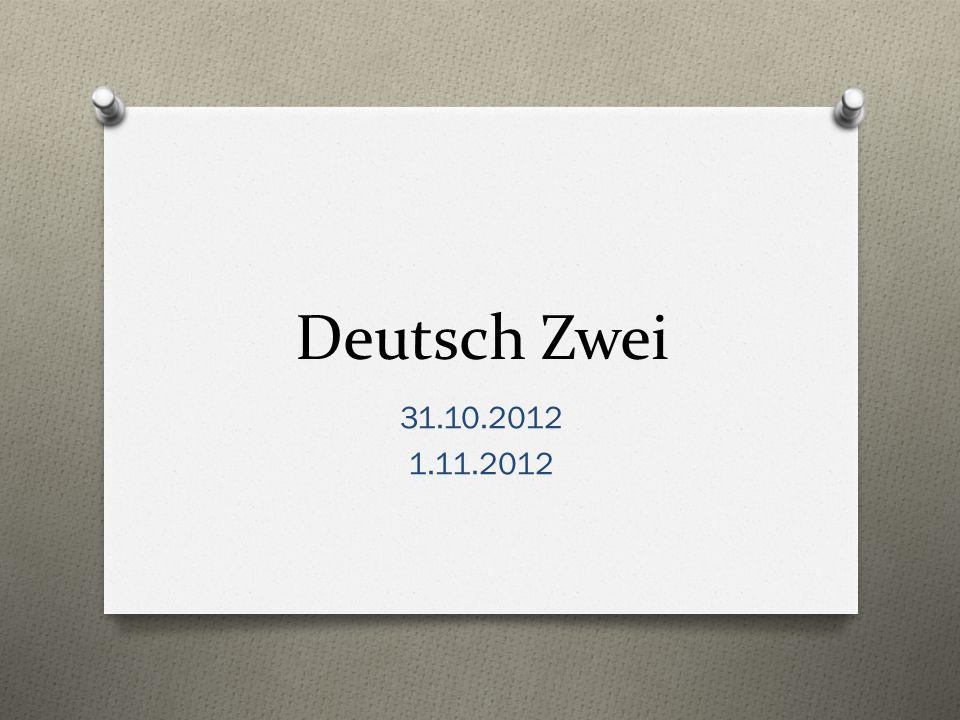 Deutsch Zwei 31.10.2012 1.11.2012