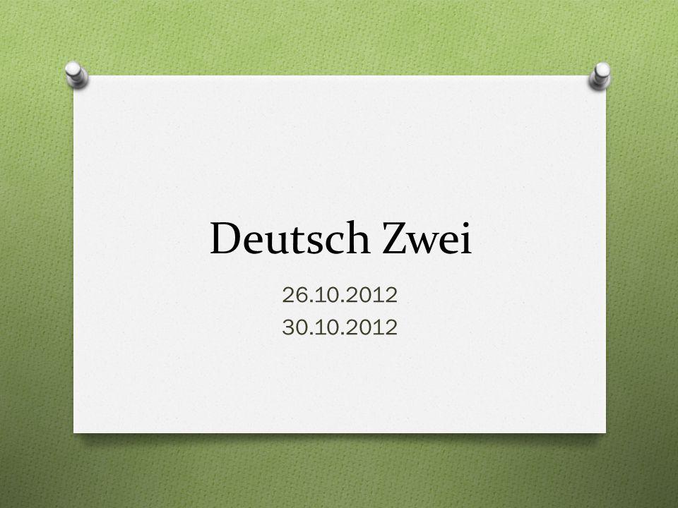 Deutsch Zwei 26.10.2012 30.10.2012