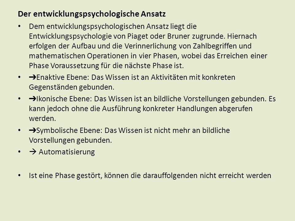 Der entwicklungspsychologische Ansatz Dem entwicklungspsychologischen Ansatz liegt die Entwicklungspsychologie von Piaget oder Bruner zugrunde. Hierna