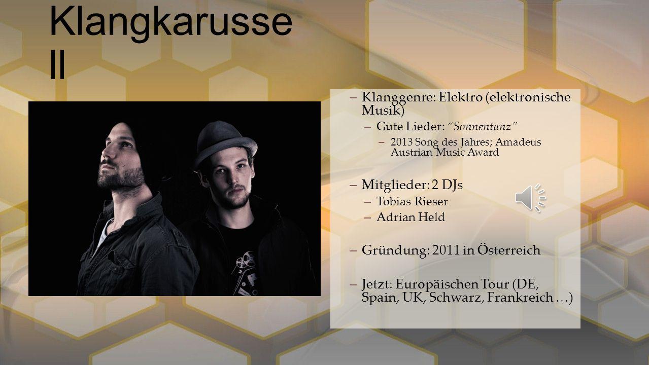 """–Klanggenre: Volk –Gute Lieder: """"Just One Day"""", """"Brother"""", """"Back to You"""" –Mitglieder: 3 (alles Gesang) –Ian Hooper: Gitarre, Mandoline, Große Trommel"""