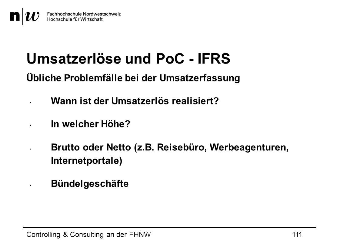 Umsatzerlöse und PoC - IFRS Übliche Problemfälle bei der Umsatzerfassung Wann ist der Umsatzerlös realisiert.