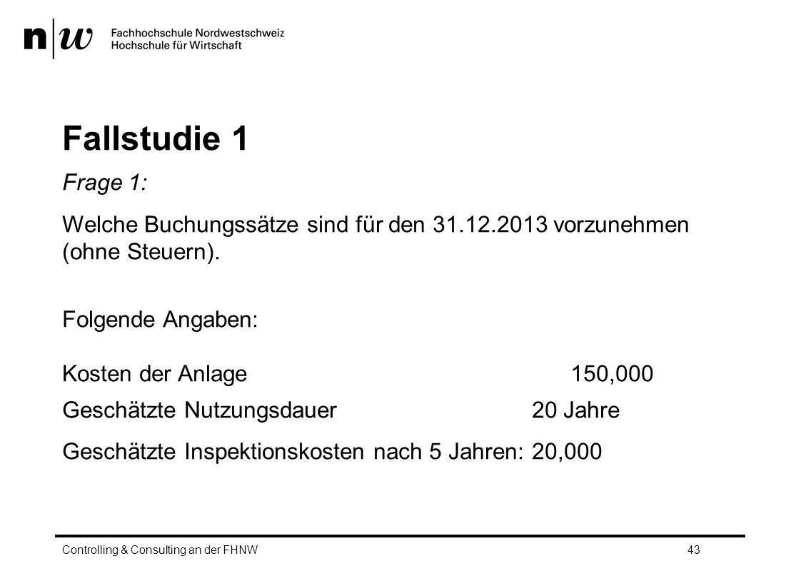 Fallstudie 1 Frage 1: Welche Buchungssätze sind für den 31.12.2013 vorzunehmen (ohne Steuern).