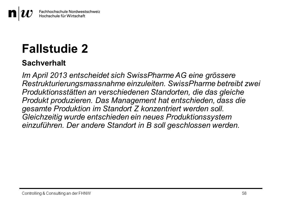 Fallstudie 2 Sachverhalt Im April 2013 entscheidet sich SwissPharme AG eine grössere Restrukturierungsmassnahme einzuleiten.