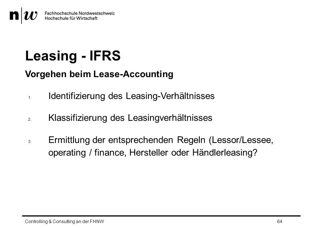 Leasing - IFRS Vorgehen beim Lease-Accounting 1.Identifizierung des Leasing-Verhältnisses 2.