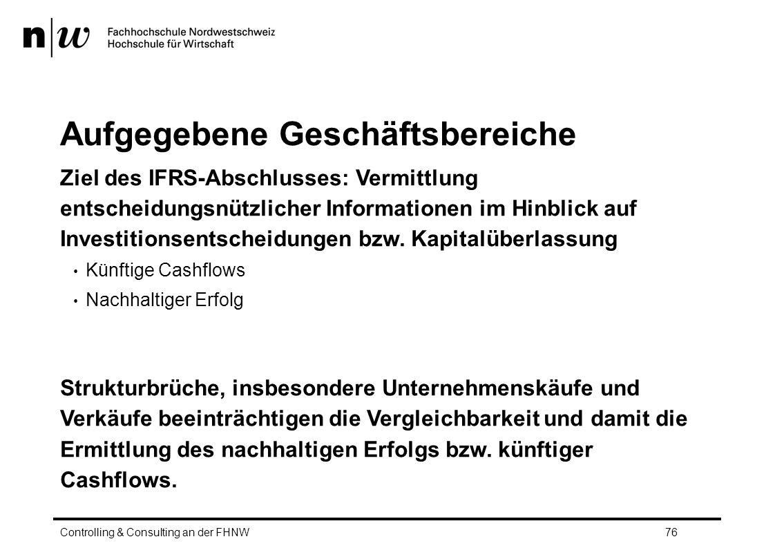 Aufgegebene Geschäftsbereiche Ziel des IFRS-Abschlusses: Vermittlung entscheidungsnützlicher Informationen im Hinblick auf Investitionsentscheidungen bzw.