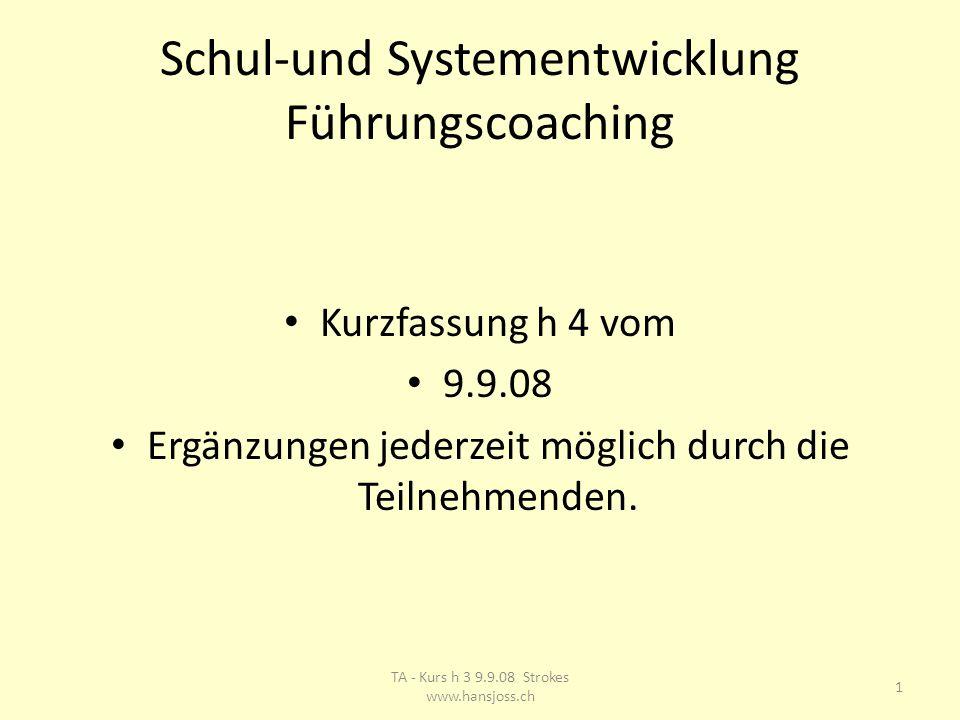 Schul-und Systementwicklung Führungscoaching Kurzfassung h 4 vom 9.9.08 Ergänzungen jederzeit möglich durch die Teilnehmenden.