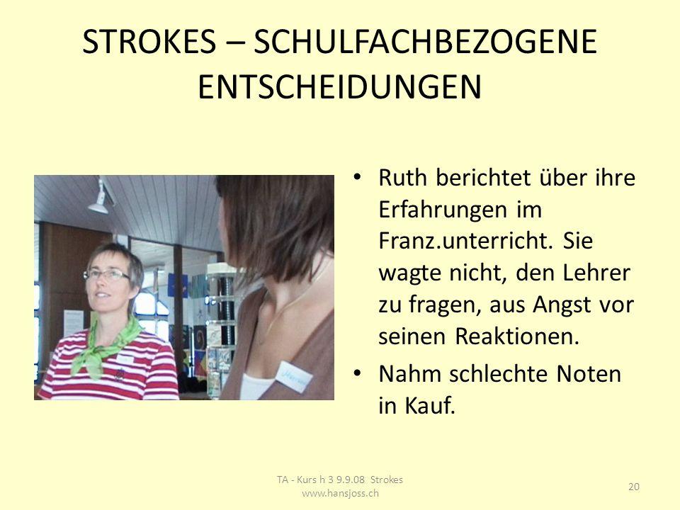 STROKES – SCHULFACHBEZOGENE ENTSCHEIDUNGEN Ruth berichtet über ihre Erfahrungen im Franz.unterricht.