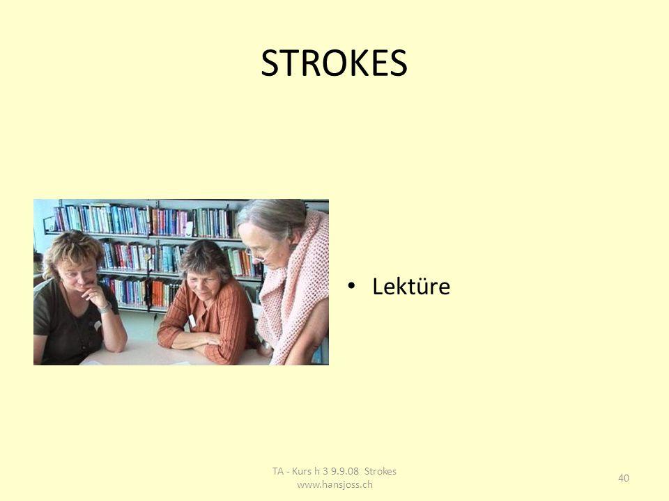 STROKES Lektüre 40 TA - Kurs h 3 9.9.08 Strokes www.hansjoss.ch