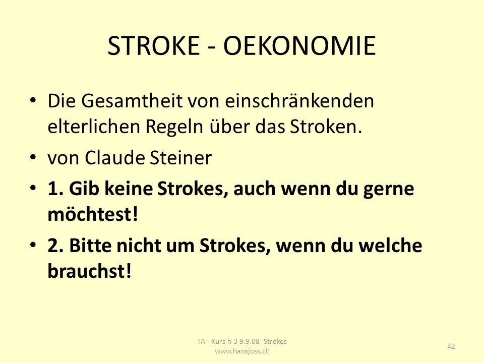 STROKE - OEKONOMIE Die Gesamtheit von einschränkenden elterlichen Regeln über das Stroken.