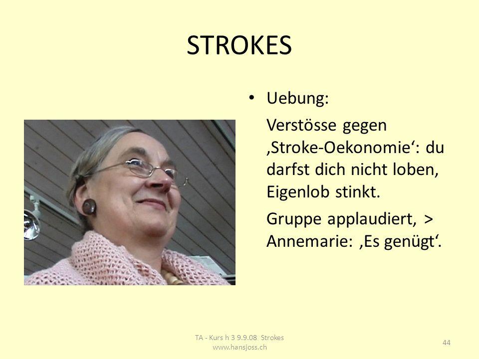 STROKES Uebung: Verstösse gegen 'Stroke-Oekonomie': du darfst dich nicht loben, Eigenlob stinkt.