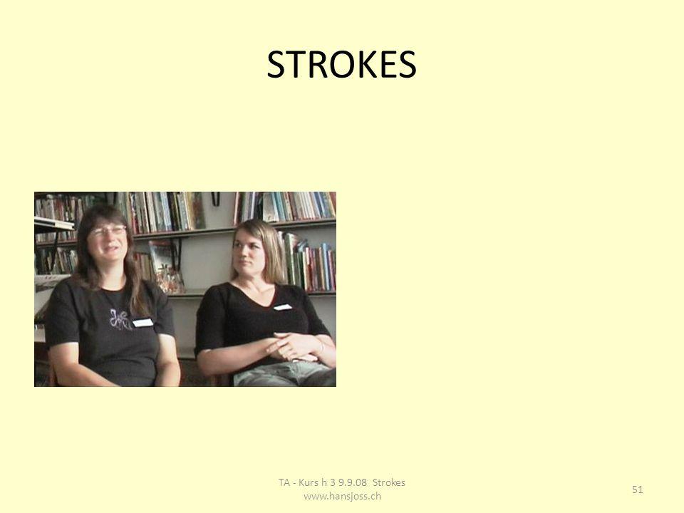 STROKES 51 TA - Kurs h 3 9.9.08 Strokes www.hansjoss.ch