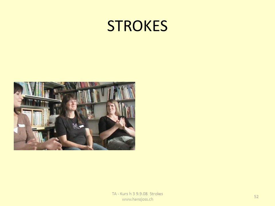 STROKES 52 TA - Kurs h 3 9.9.08 Strokes www.hansjoss.ch