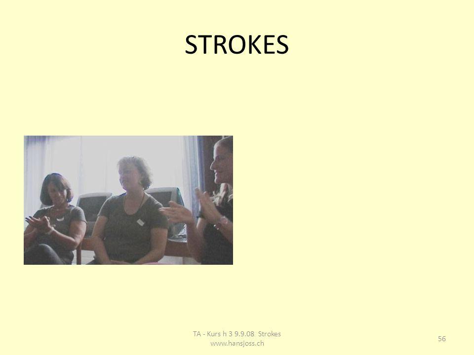 STROKES 56 TA - Kurs h 3 9.9.08 Strokes www.hansjoss.ch
