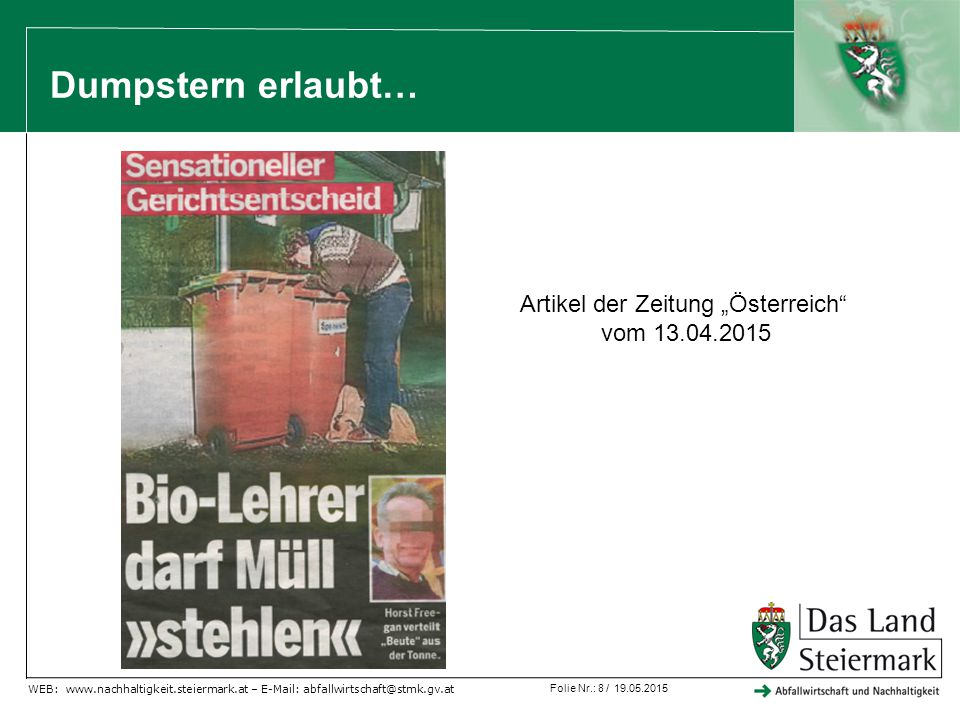 """Folie Nr.: 8 / 19.05.2015 WEB: www.nachhaltigkeit.steiermark.at – E-Mail: abfallwirtschaft@stmk.gv.at Dumpstern erlaubt… Artikel der Zeitung """"Österrei"""