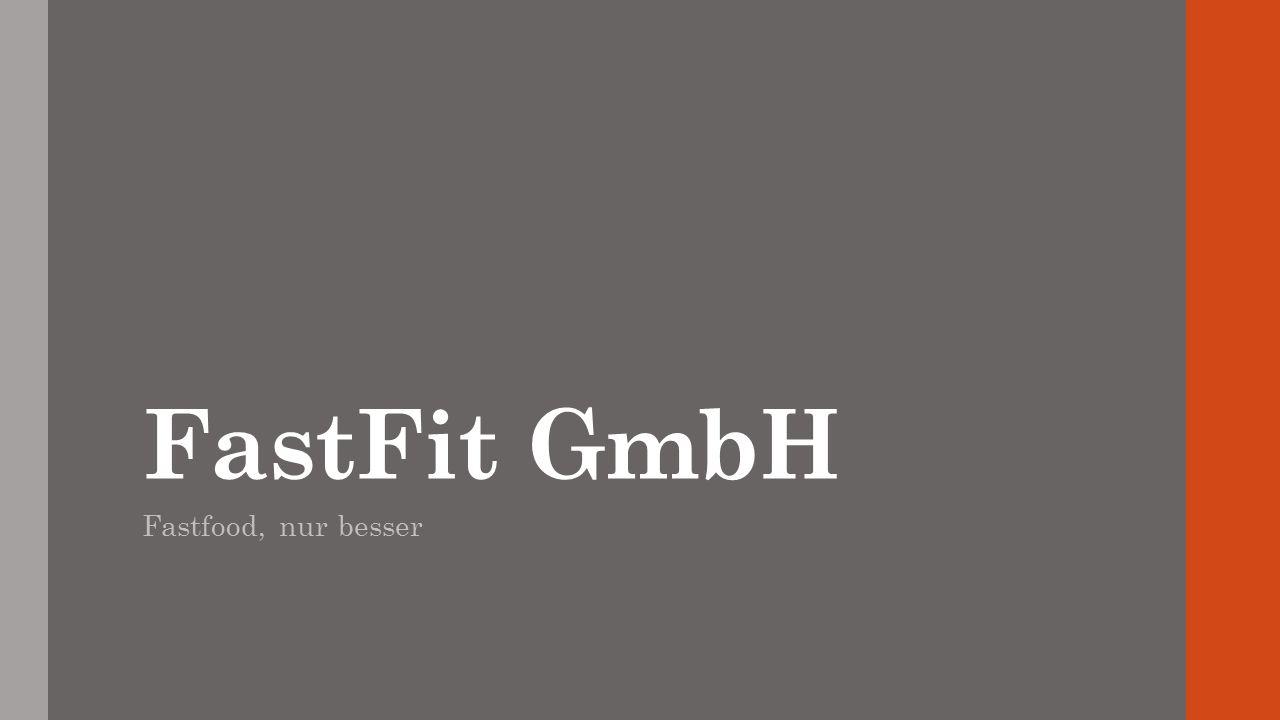 FastFit GmbH Fastfood, nur besser