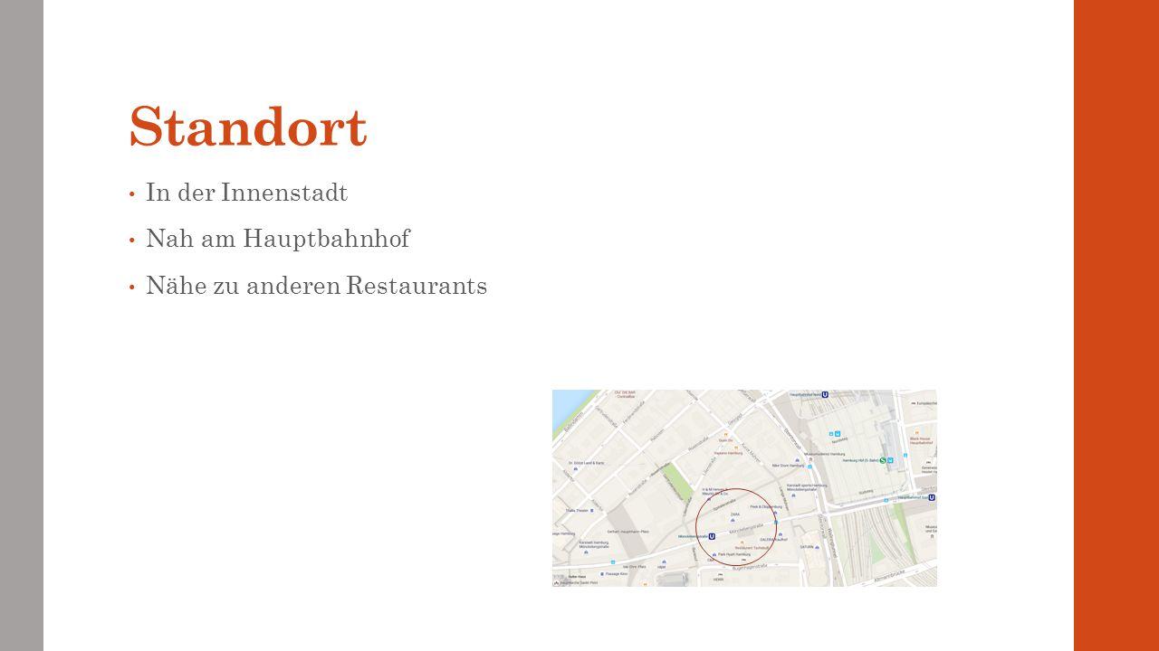 Standort In der Innenstadt Nah am Hauptbahnhof Nähe zu anderen Restaurants