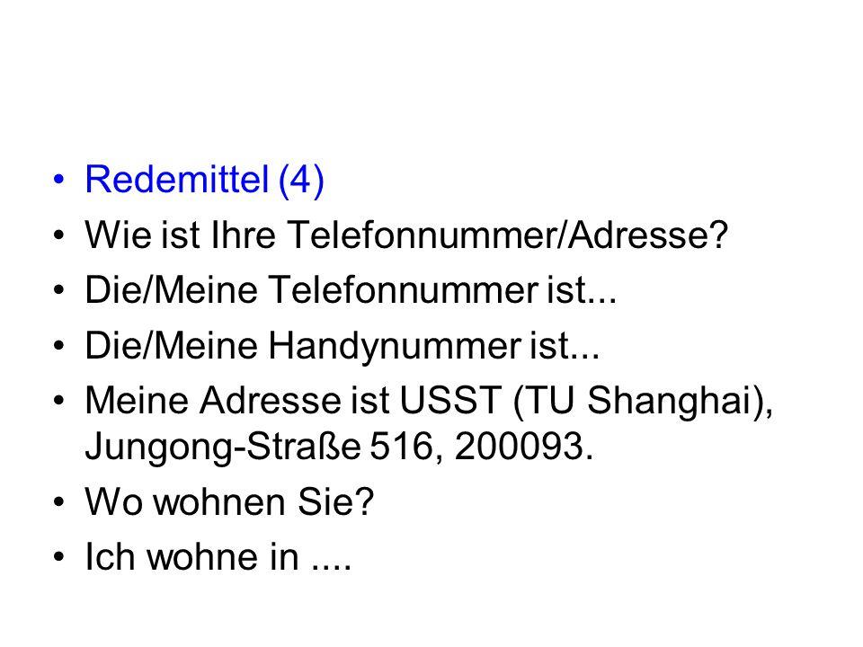 Redemittel (4) Wie ist Ihre Telefonnummer/Adresse.