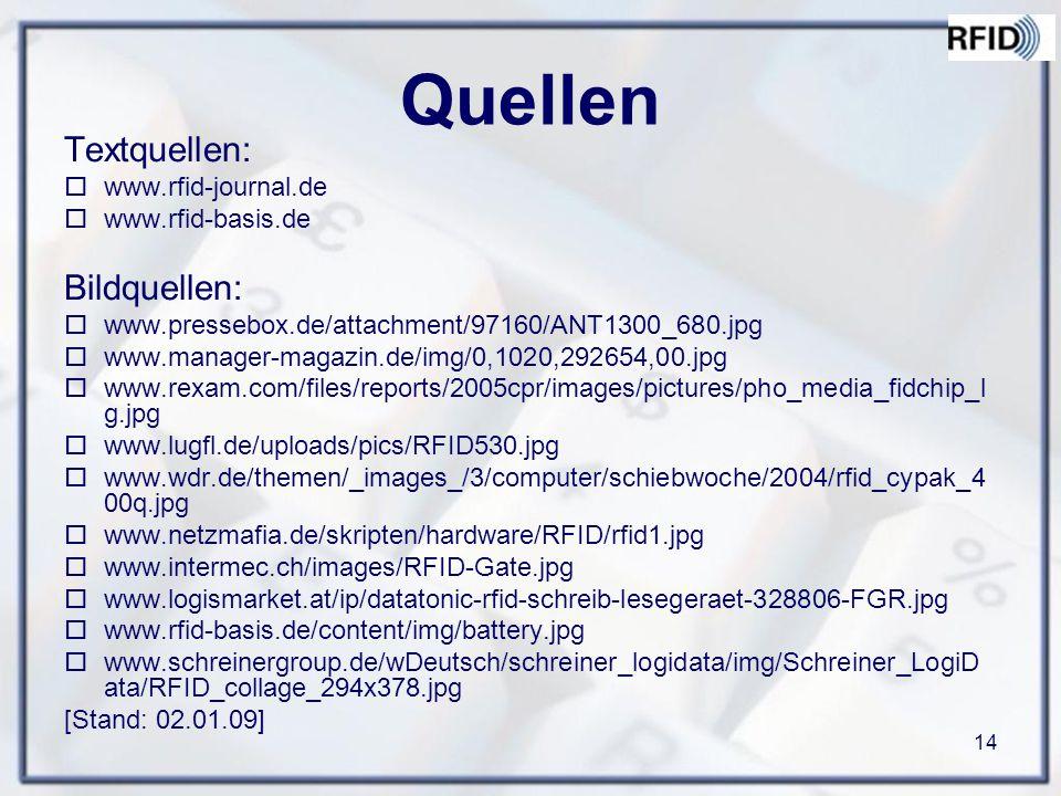 14 Quellen Textquellen:  www.rfid-journal.de  www.rfid-basis.de Bildquellen:  www.pressebox.de/attachment/97160/ANT1300_680.jpg  www.manager-magaz
