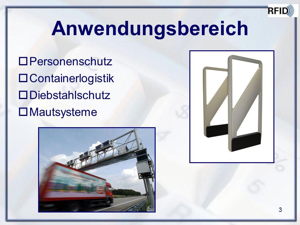 3 Anwendungsbereich  Personenschutz  Containerlogistik  Diebstahlschutz  Mautsysteme