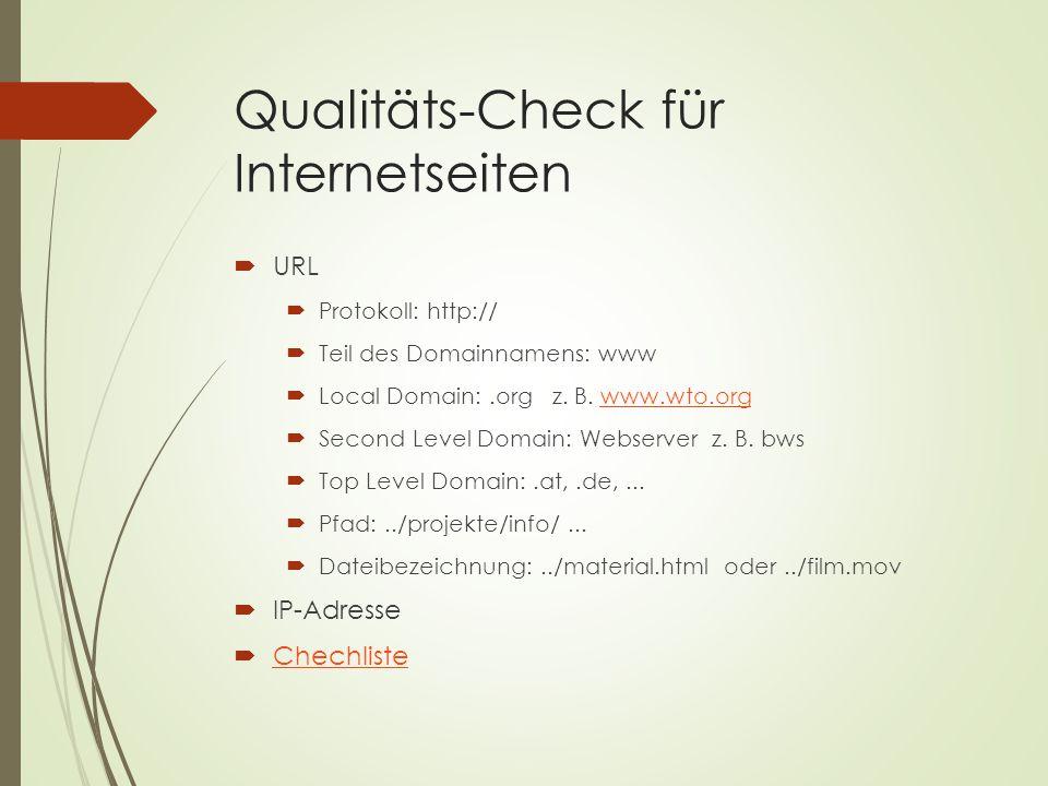 Qualitäts-Check für Internetseiten  URL  Protokoll: http://  Teil des Domainnamens: www  Local Domain:.org z.