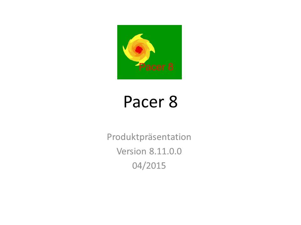 Pacer 8 Produktpräsentation Version 8.11.0.0 04/2015