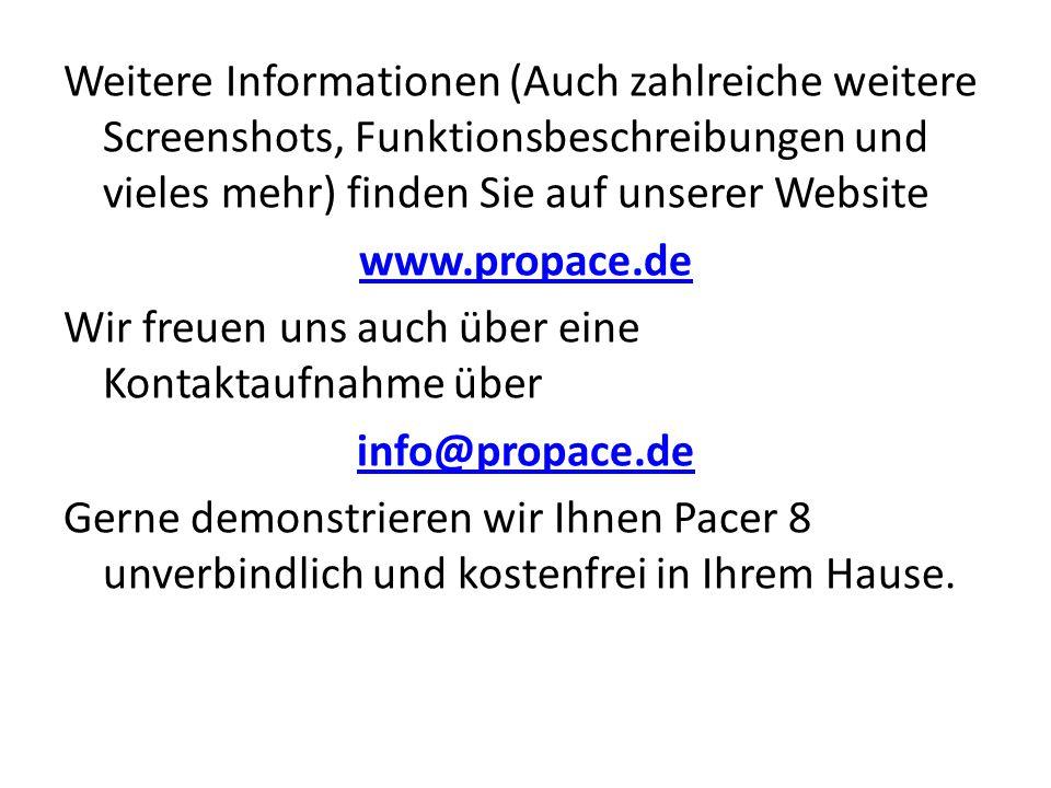 Weitere Informationen (Auch zahlreiche weitere Screenshots, Funktionsbeschreibungen und vieles mehr) finden Sie auf unserer Website www.propace.de Wir